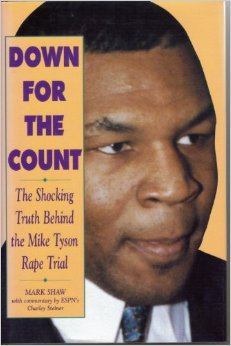 Down for the Count: The Shocking Truth Behind the Mike Tyson Rape Trial